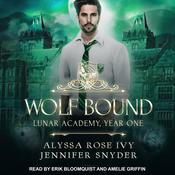 Wolf Bound: Lunar Academy, Year One Audiobook, by Alyssa Rose Ivy