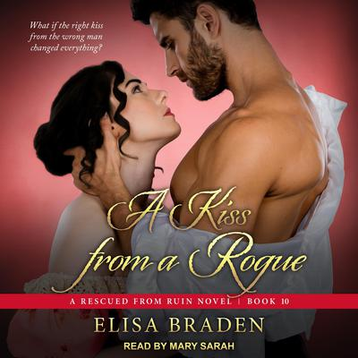 A Kiss from a Rogue Audiobook, by Elisa Braden