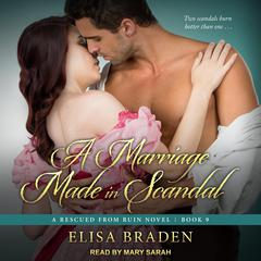 A Marriage Made in Scandal Audiobook, by Elisa Braden