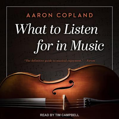 What to Listen for in Music Audiobook, by Aaron Copland