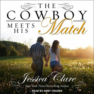 The Cowboy Meets His Match Audiobook, by Jessica Clare
