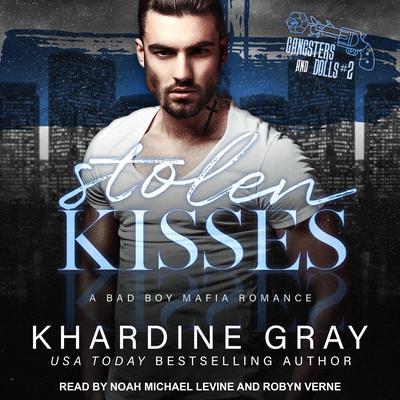 Stolen Kisses: A Bad Boy Mafia Romance Audiobook, by Khardine Gray