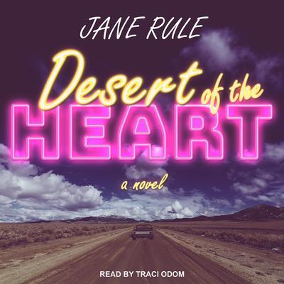 Desert of the Heart: A Novel Audiobook, by Jane Rule
