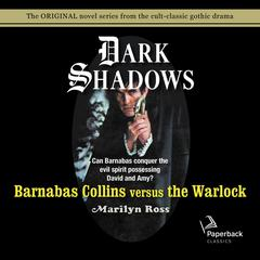Barnabas Collins Versus the Warlock Audiobook, by Marilyn Ross