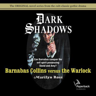 Barnabas Collins Versus the Warlock Audiobook, by Marilyn Ross