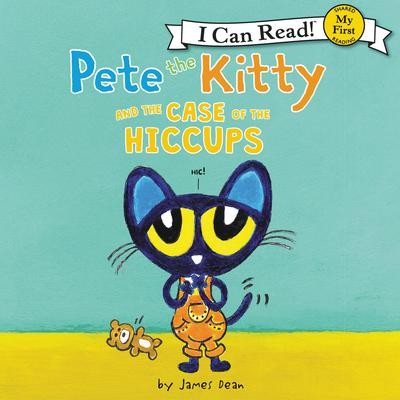 Pete the Kitty and the Case of the Hiccups Audiobook, by James Dean