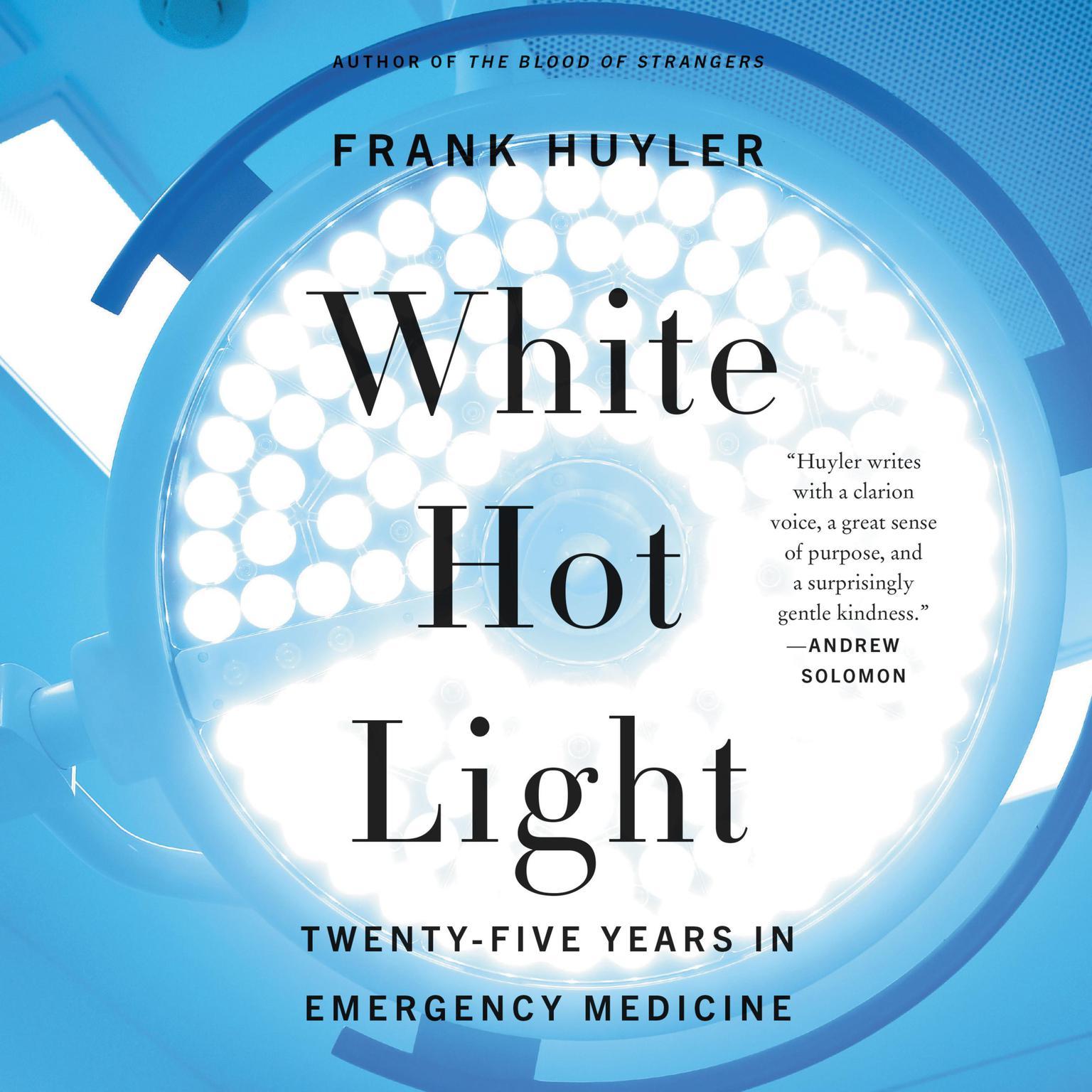 Printable White Hot Light: Twenty-Five Years in Emergency Medicine Audiobook Cover Art