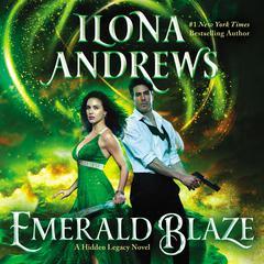 Emerald Blaze: A Hidden Legacy Novel Audiobook, by Ilona Andrews