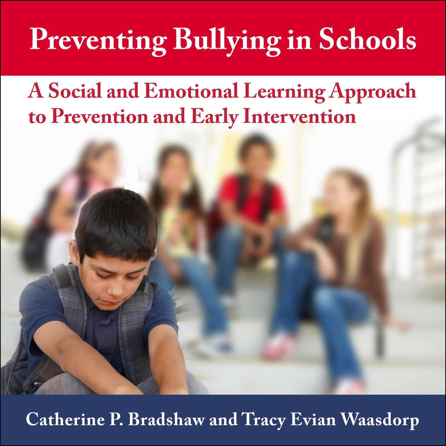 Printable Preventing Bullying in Schools: A Social and Emotional Learning Approach to Prevention and Early Intervention Audiobook Cover Art