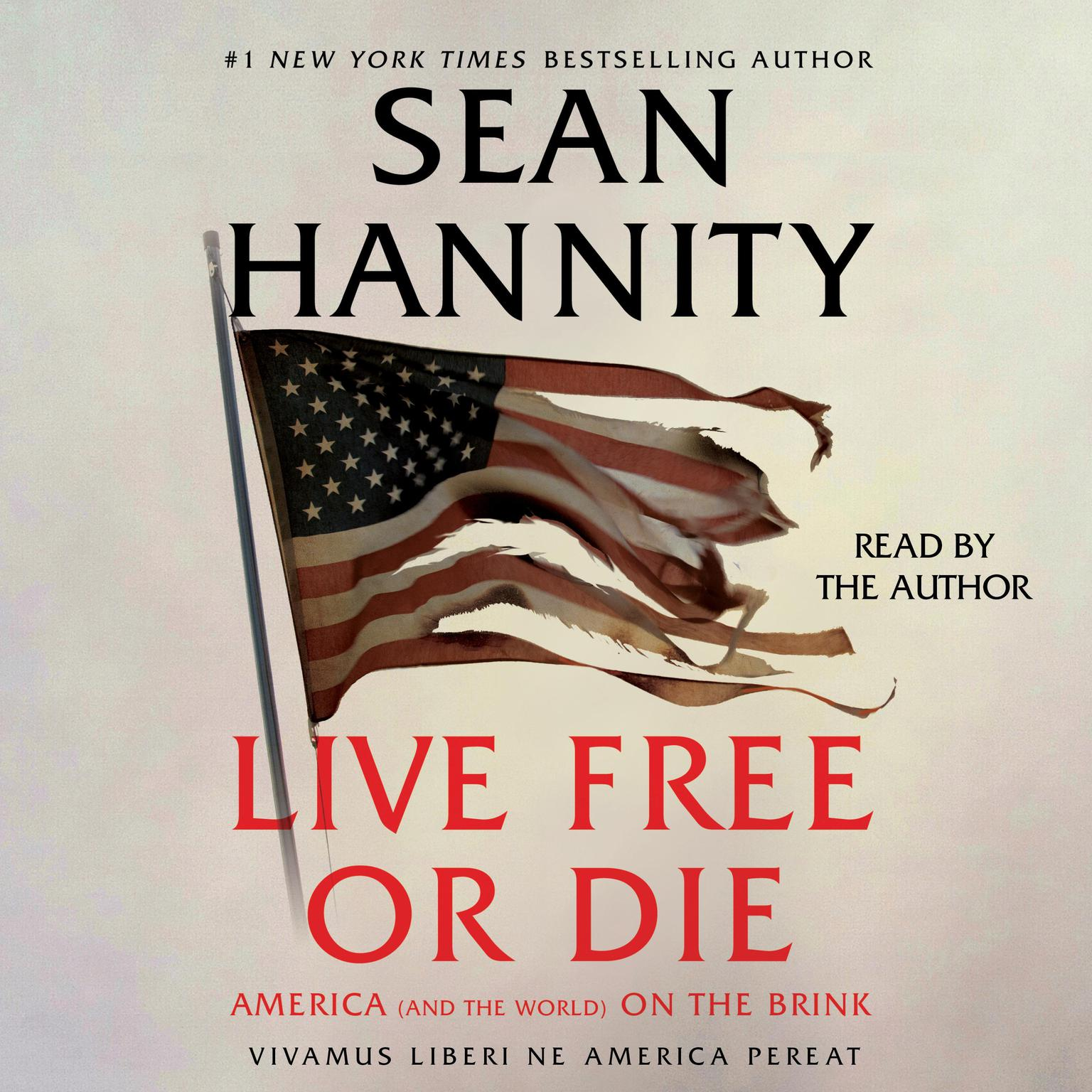 Live Free Or Die: America (and the World) on the Brink Audiobook, by Sean Hannity