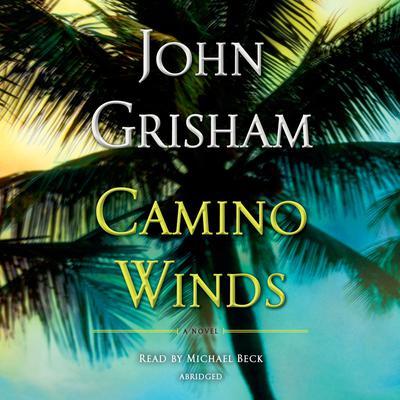 Camino Winds (Abridged) Audiobook, by John Grisham