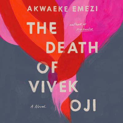 The Death of Vivek Oji: A Novel Audiobook, by