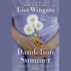 Dandelion Summer Audiobook, by Lisa Wingate