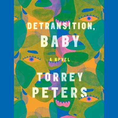 Detransition, Baby: A Novel Audiobook, by