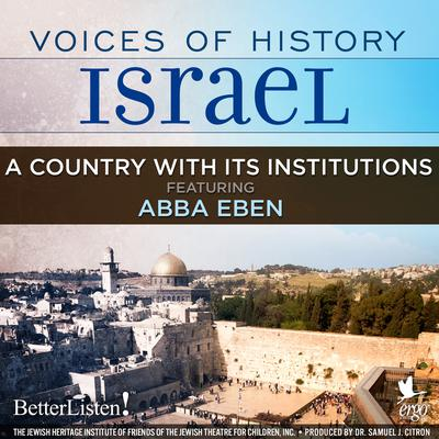 Voices of History Israel: A Country with Its Institutions Audiobook, by Abba Eban
