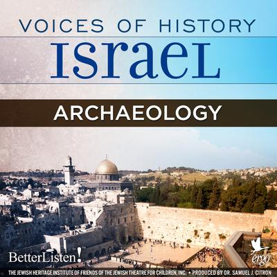 Voices of History Israel: Archaeology Audiobook, by Nahman Avigad