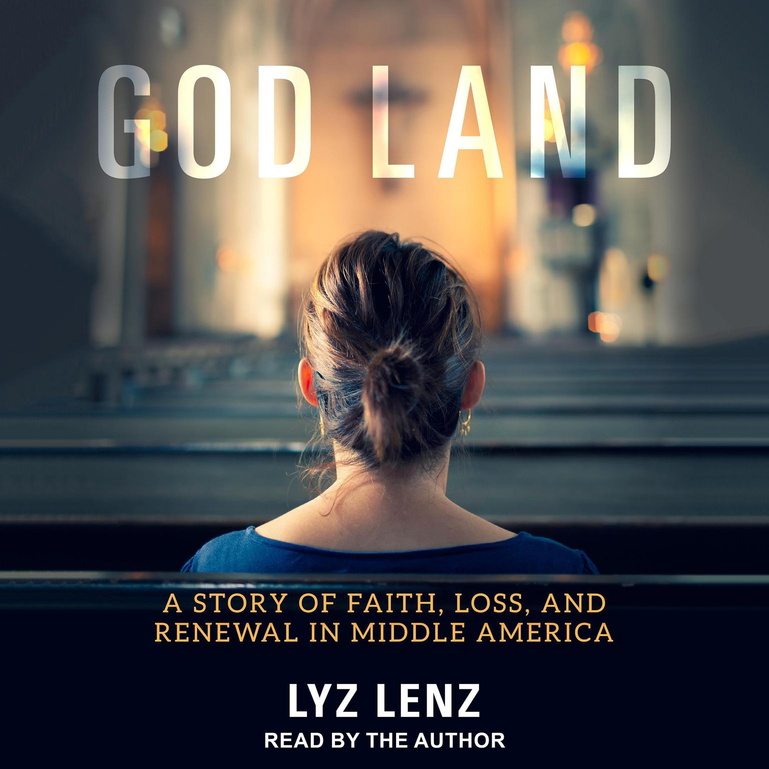 Printable God Land: A Story of Faith, Loss, and Renewal in Middle America Audiobook Cover Art