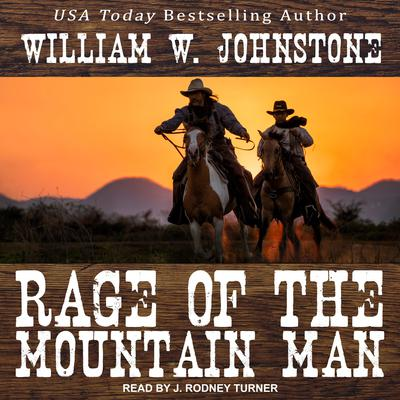 Rage of the Mountain Man Audiobook, by William W. Johnstone