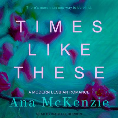 Times Like These Audiobook, by Ana McKenzie