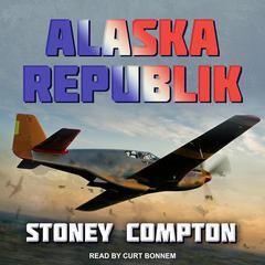 Alaska Republik Audiobook, by Stoney Compton