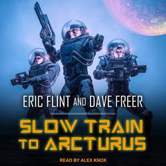 Slow Train to Arcturus Audiobook, by Eric Flint, Dave Freer