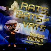 Rats, Bats and Vats Audiobook, by Dave Freer
