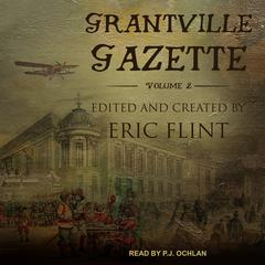 Grantville Gazette, Volume II Audiobook, by Eric Flint