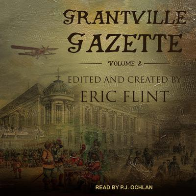 Grantville Gazette, Volume II Audiobook, by Eric Flint