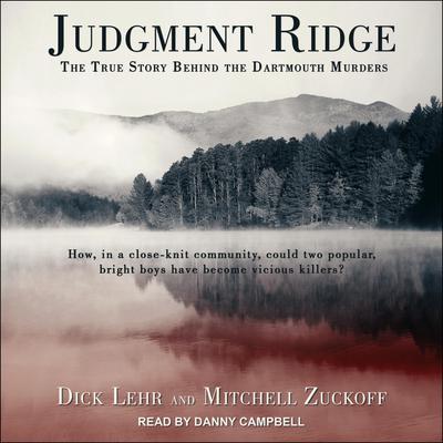 Judgment Ridge: The True Story Behind the Dartmouth Murders Audiobook, by Mitchell Zuckoff