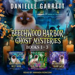 The Beechwood Harbor Ghost Mysteries Boxed Set Audiobook, by Danielle Garrett