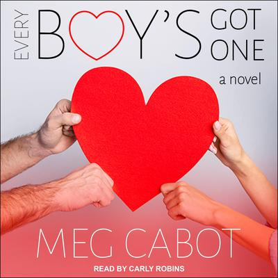Every Boys Got One: A Novel Audiobook, by Meg Cabot