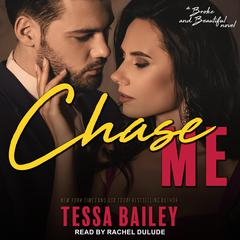 Chase Me Audiobook, by Tessa Bailey