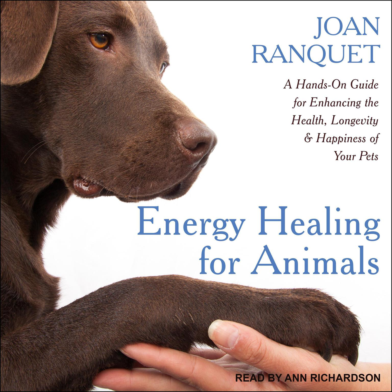 Printable Energy Healing for Animals: A Hands-On Guide for Enhancing the Health, Longevity and Happiness of Your Pets Audiobook Cover Art