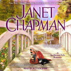 Call It Magic Audiobook, by Janet Chapman