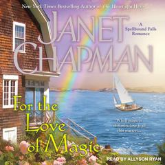 For the Love of Magic Audiobook, by Janet Chapman