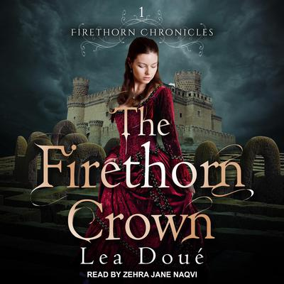 The Firethorn Crown Audiobook, by Lea Doué
