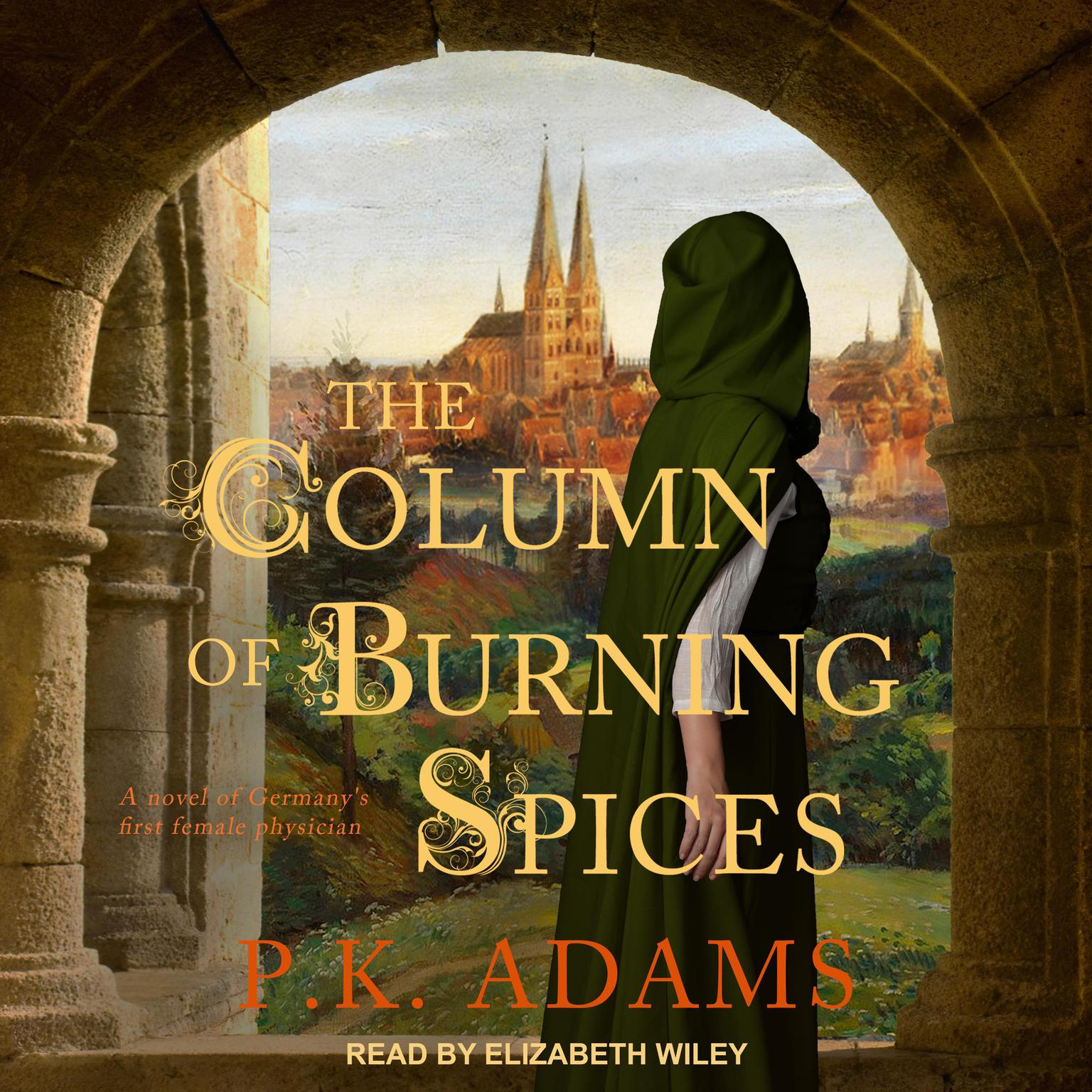 Printable The Column of Burning Spices: A Novel of Germany's First Female Physician Audiobook Cover Art
