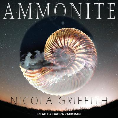 Ammonite Audiobook, by Nicola Griffith