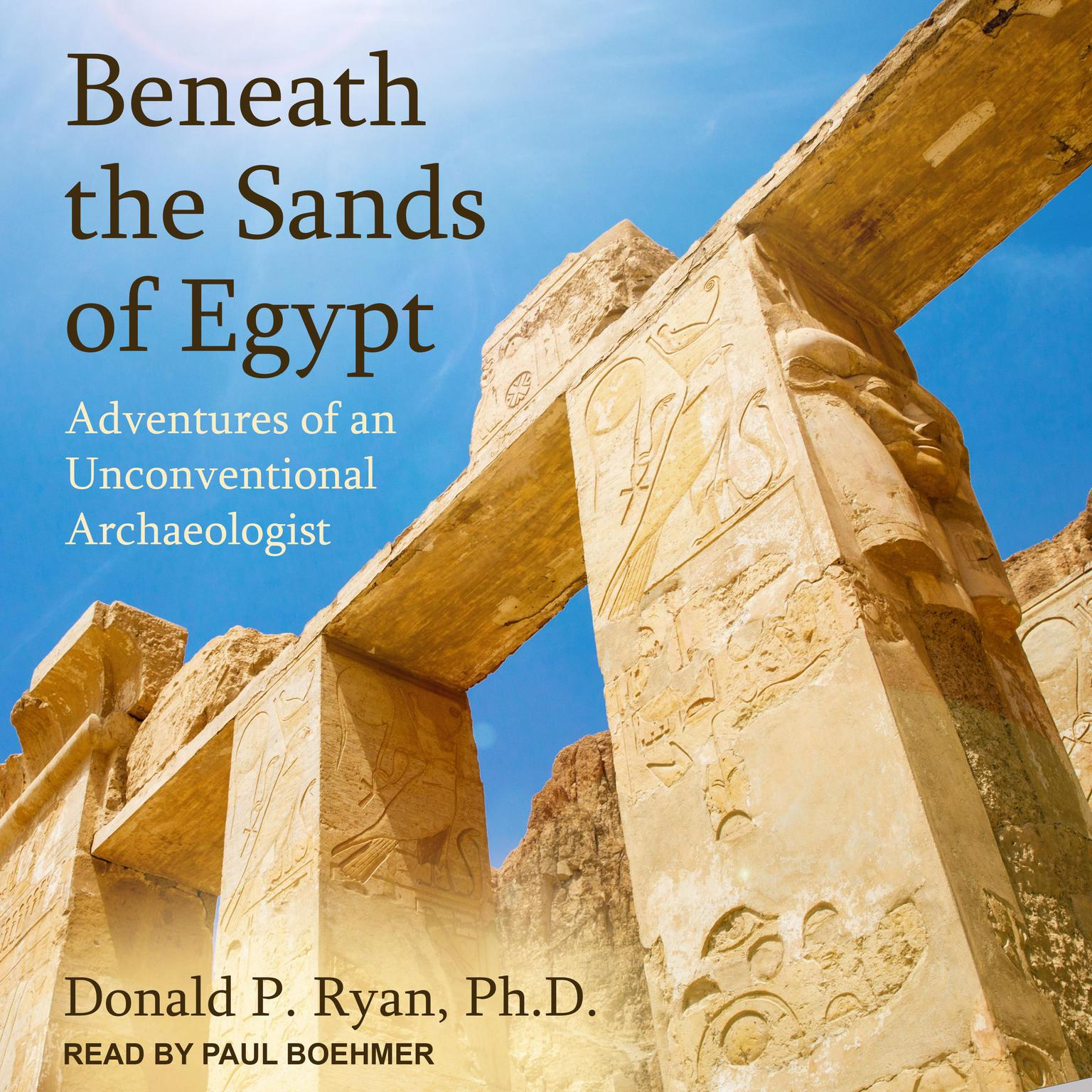 Printable Beneath the Sands of Egypt: Adventures of an Unconventional Archaeologist Audiobook Cover Art