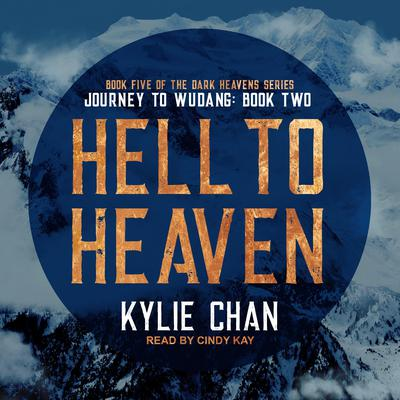 Hell to Heaven: Journey to Wudang: Book Two Audiobook, by