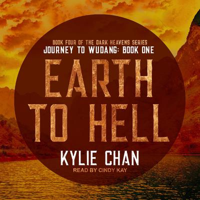Earth to Hell: Journey to Wudang: Book One Audiobook, by