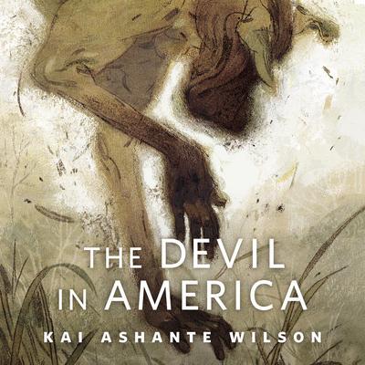 The Devil in America: A Tor.Com Original Audiobook, by Kai Ashante Wilson
