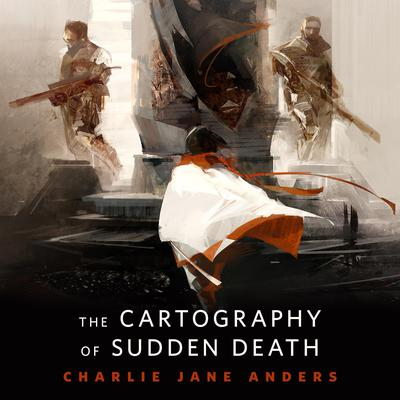 The Cartography of Sudden Death: A Tor.Com Original Audiobook, by Charlie Jane Anders