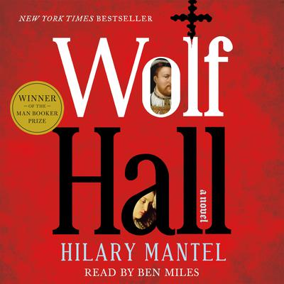 Wolf Hall: A Novel Audiobook, by