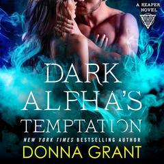 Dark Alphas Temptation: A Reaper Novel Audiobook, by Donna Grant
