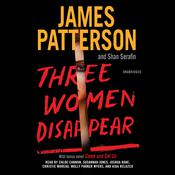 Three Women Disappear: with bonus novel Come and Get Us Audiobook, by James Patterson, Shan Serafin