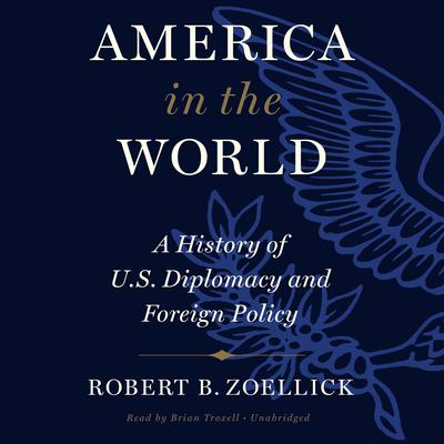 America In The World: A History of U.S. Diplomacy and Foreign Policy Audiobook, by