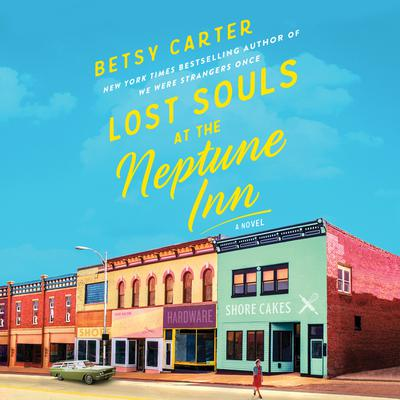 Lost Souls at the Neptune Inn Audiobook, by Betsy Carter