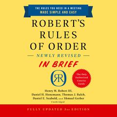 Robert's Rules of Order Newly Revised In Brief, 3rd Edition Audiobook, by Daniel E. Seabold, Daniel H. Honemann, Henry M. Robert, Shmuel Gerber, Thomas J. Balch