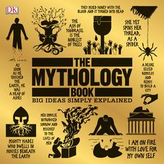 The Mythology Book: Big Ideas Simply Explained Audiobook, by D K
